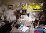 DIE ZUKUNFT und andere verlassene Orte - Ein HALLER-Buch