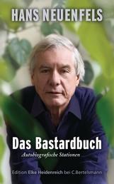 Das Bastardbuch - Autobiografische Stationen