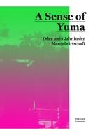 Luca Lehmann: A Sense of Yuma