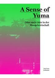 A Sense of Yuma - Oder mein Jahr in der Mangelwirtschaft