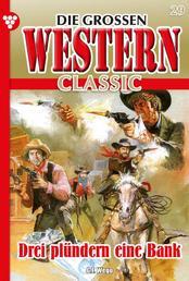 Die großen Western Classic 29 – Western - Drei plündern eine Bank