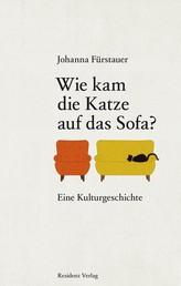 Wie kam die Katze auf das Sofa - Eine Kulturgeschichte