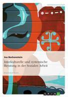 Ina Borkenstein: Interkulturelle und systemische Beratung in der Sozialen Arbeit