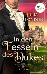 In den Fesseln des Dukes: Regency Kisses - Band 1 - Roman