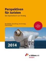 Perspektiven für Juristen 2014 - Das Expertenbuch zum Einstieg