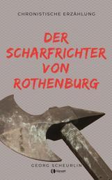 Der Scharfrichter von Rothenburg - Chronistische Erzählung