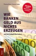Thomas Mayer: Wie Banken Geld aus Nichts erzeugen
