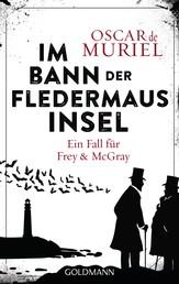 Im Bann der Fledermausinsel - Ein Fall für Frey und McGray 4