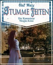 Stumme Zeiten - Eine Kommissar Wengler Geschichte