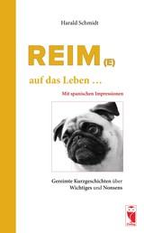 Reim(e) ... auf das Leben ... - Gedichte