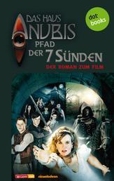 Das Haus Anubis - Band 7: Pfad der 7 Sünden - Der Roman zum Film