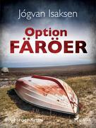Jógvan Isaksen: Option Färöer - Ein Färöer-Krimi