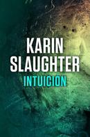 Karin Slaughter: Intuición
