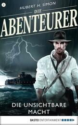 Die Abenteurer - Folge 03 - Die unsichtbare Macht