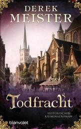 Todfracht - Historischer Kriminalroman