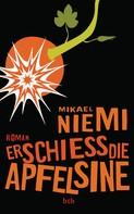 Mikael Niemi: Erschieß die Apfelsine ★★★★