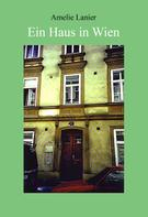 Amelie Lanier: Ein Haus in Wien