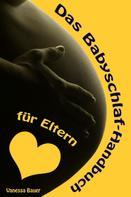 Vanessa Bauer: Das Babyschlaf-Handbuch für Eltern ★★★★★