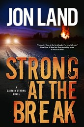 Strong at the Break - A Caitlin Strong Novel