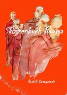 Rudolf Casagrande: Skizzenbuch Burma
