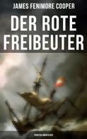 James Fenimore Cooper: Der rote Freibeuter (Piraten-Abenteuer)