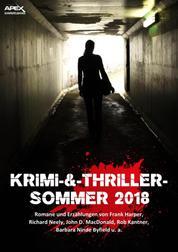 KRIMI-UND-THRILLER-SOMMER 2018 - Fünf Romane und neun Erzählungen auf über 1200 Seiten!