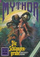 Hans Kneifel: Mythor 154: Die Schlangengrube