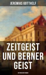 Zeitgeist und Berner Geist (Historischer Roman)