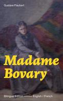 Gustave Flaubert: Madame Bovary - Bilingual Edition (English / French):