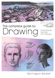 The Complete Guide to Drawing - A Practical Course for Artists