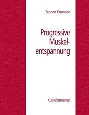Progressive Muskelentspannung - Kursleitermanual