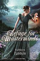 Kathleen Baldwin: Refuge for Masterminds