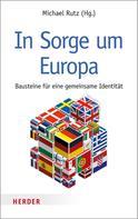 Michael Rutz: In Sorge um Europa