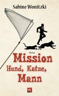 Sabine Wonitzki: Mission Hund, Katze, Mann ★★★★★