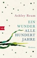 Ashley Ream: Ein Wunder alle hundert Jahre ★★★★