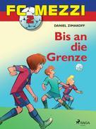 Daniel Zimakoff: FC Mezzi 2 - Bis an die Grenze ★★