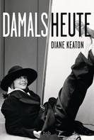 Diane Keaton: DAMALS HEUTE ★★★★