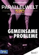 Eva Hochrath: Parallelwelt 520 - Band 7 - Gemeinsame Probleme ★★★