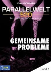 Parallelwelt 520 - Band 7 - Gemeinsame Probleme - Der Flügelschlag des Schmetterlings