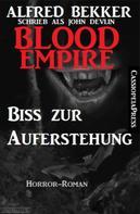 Alfred Bekker: John Devlin, Blood Empire - Biss zur Auferstehung ★★★