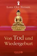 Lama Ole Nydahl: Von Tod und Wiedergeburt ★★★★