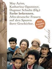Farbe bekennen - Afro-deutsche Frauen auf den Spuren ihrer Geschichte