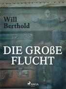Will Berthold: Die große Flucht ★★★★