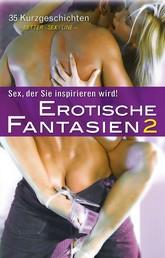 Erotische Fantasien 2 - Sex, der Sie inspirieren wird!