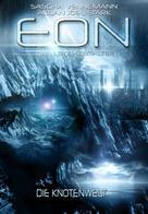 Sascha Vennemann: Eon - Das letzte Zeitalter, Band 5: Die Knotenwelt (Science Fiction) ★★★★