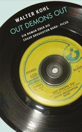 Out Demons Out - Ein Roman über die Edgar Broughton Band