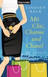 Mit Chic, Charme und Chanel - Roman