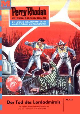 Perry Rhodan 122: Der Tod des Lordadmirals
