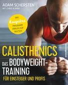 Adam Schersten: Calisthenics – Das Bodyweight-Training für Einsteiger und Profis ★★
