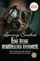 Lemony Snicket: Eine Reihe betrüblicher Ereignisse. Ein schrecklicher Anfang und Das Haus der Schlangen ★★★★
